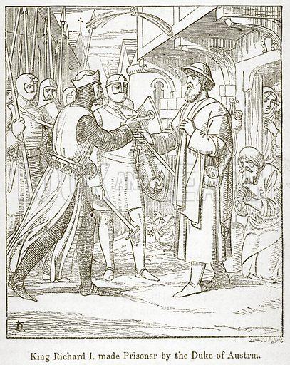 King Richard I made Prisoner by the Duke of Austria. Illustration for Little Arthur's History of England by Lady Callcott (John Murray, 1888).