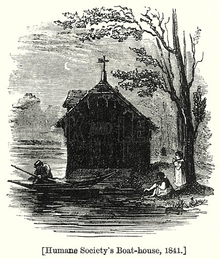Humane Society's Boat-House, 1841. London edited by Charles Knight (Virtue, c 1880).