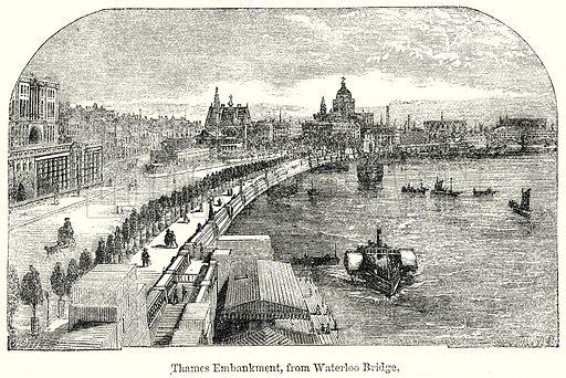 Thames Embankment, from Waterloo Bridge. London edited by Charles Knight (Virtue, c 1880).