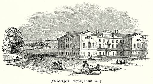 St. George's Hospital, about 1750. London edited by Charles Knight (Virtue, c 1880).