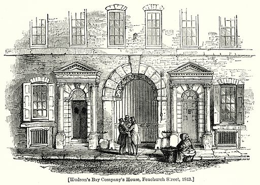 Hudson's Bay Company's House, Fenchurch Street, 1843. London edited by Charles Knight (Virtue, c 1880).