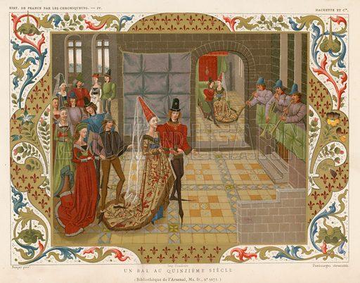 A ball of the 15th century. Illustration for Les Chroniqueurs de l'histoire de France by Madame de Witt (Hachette, 1884).