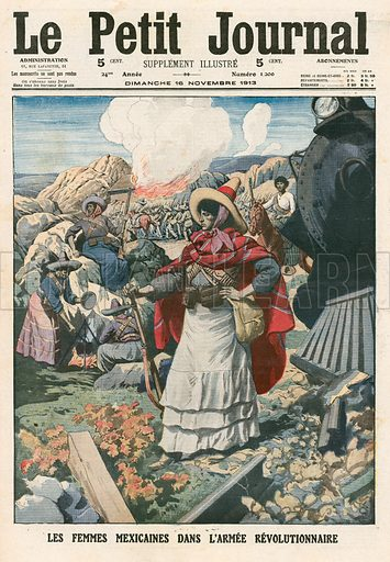 Mexican women in the Revolutionary army.  From Le Petit Journal, 16 November 1913.
