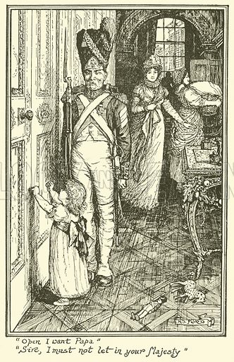 """""""Open I want Papa"""". """"Sire, I must not Let in your Majesty"""". Illustration for The Book of Princes and Princesses by Mrs Lang (Longmans, 1908)."""