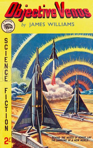 Objective Venus by James Williams, John Spencer (Badger Book SF4), 1958.