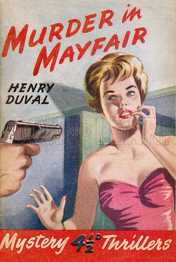 Murder in Mayfair by Henry Duval, Grayling Publishing (Mystery Thrillers 16), 1950(?).