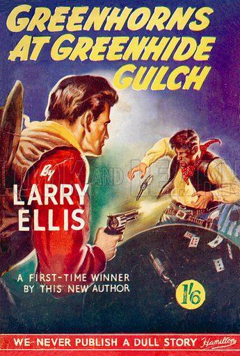 Greenhorns at Greenhide Gulch by Larry Ellis, Hamilton & Co., 191.