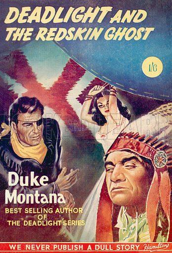 Deadlight and the Redskin Ghost by Duke Montana, Hamilton & Co 1952.