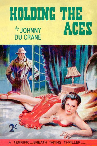 Holding the Aces by Johnny Du Crane, Modern Fiction, 1955.