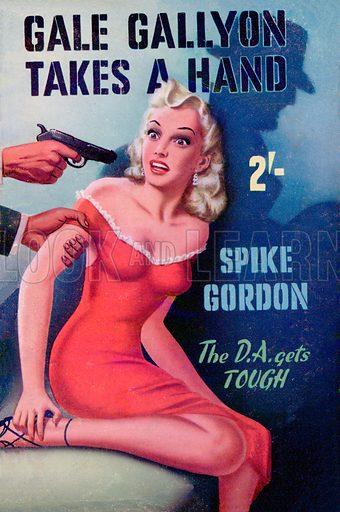 Gale Gallyon Takes a Hand by Spike Gordon, Modern Fiction, 1950.