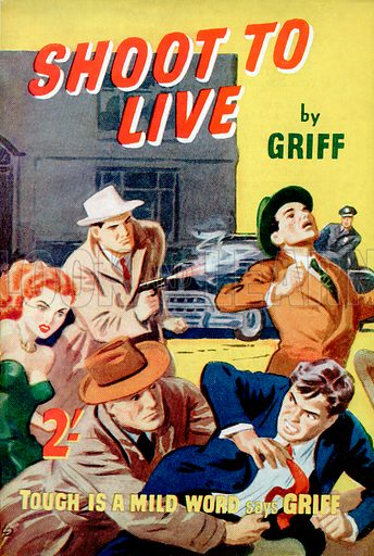Shoot to Live by Griff, Modern Fiction, 1953.