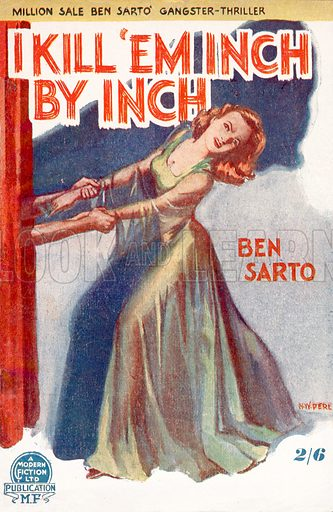 I Kill 'Em Inch by Inch by Ben Sarto, Modern Fiction, 1949.