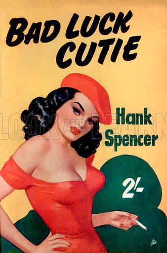 Bad Luck Cutie by Hank Spencer, Modern Fiction, 1953.
