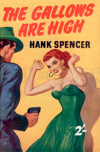 The Gallows are High by Hank Stevens (Hank Spencer on cover), Modern Fiction, 1953.