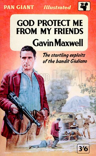God Protect Me From My Friends by Gavin Maxwell, Pan Books X20, 1958.
