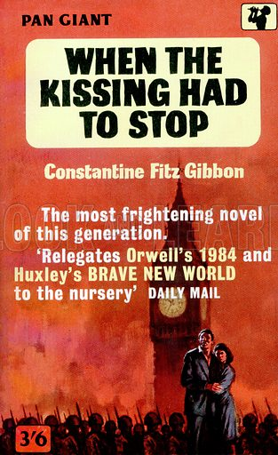 When the Kissing Had to Stop by Constance FitzGibbon, Pan Books X186, 1963.