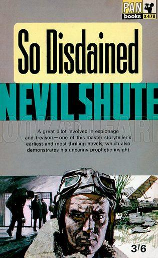So Disdained by Nevil Shute, Pan Books X478, 1966.