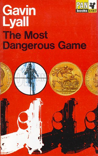 The Most Dangerous Game by Gavin Lyall, Pan Books X487, 1966.