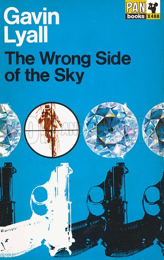 The Wrong Side of the Sky by Gavin Lyall, Pan Books X488, 1966.
