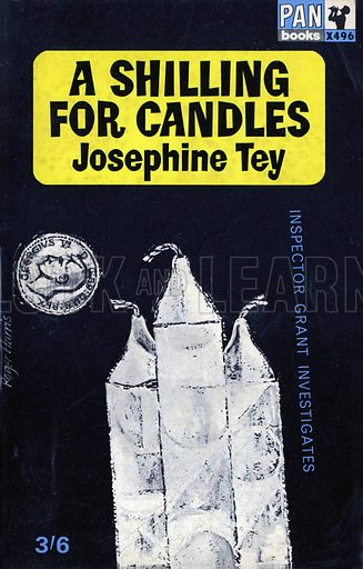 A Shilling for Candles by Josephine Tey, Pan Books X496, 1966.