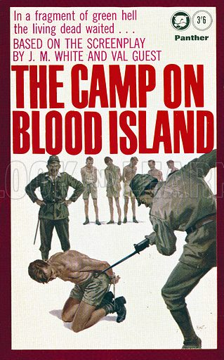 The Camp on Blood Island by Arthur Kent & Gordon Thomas (credited to J. M. White & Val Guest on cover), Panther Books 805, 18th imp., 1966.
