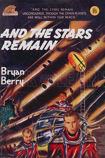 And the Stars Remain by Bryan Berry, Panther Books nn, 1952.