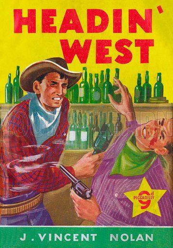 Headin' West by J. Vincent Nolan, Piccadilly Novels 288, 1950.