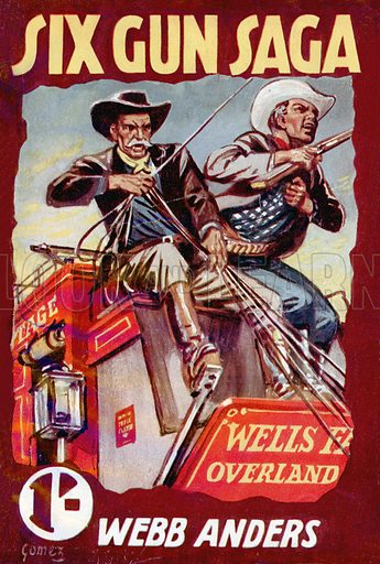 Six Gun Saga by Webb Anders, Scion Ltd., 1950.