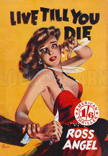 Live Till You Die by Ross Angel, Scion Ltd., 1952.