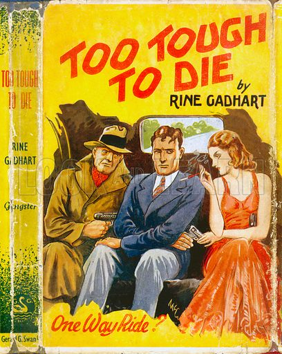 Too Tough To Die by Rine Gadhart, Gerald Swan, 1942.