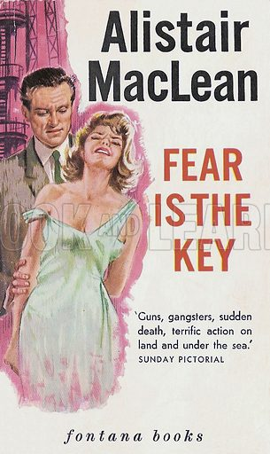 Fear is the Key by Alistair MacLean, Fontana Books 790, 1963.