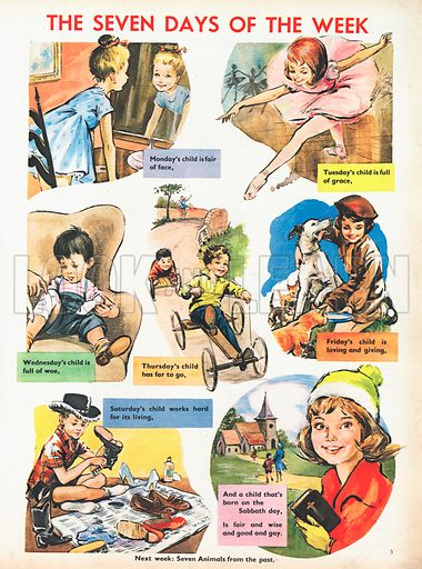 The seven days of the week shows vignettes illustrating the traditional rhyme Monday's child is fair of face.