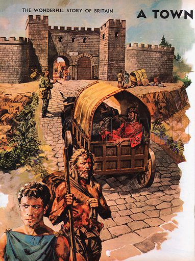 The Wonderful Story of Britain: A Town in Roman Times. Cart entering walled town in Roman Britain.