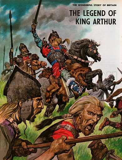 The Wonderful Story of Britain: The Legend of King Arthur. King Arthur leads his men into battle with the Saxon invaders.