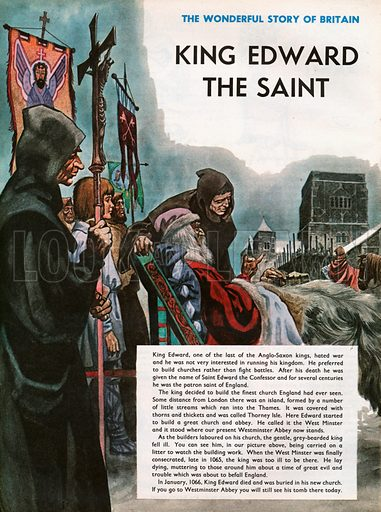 The Wonderful Story of Britain: King Edward the Saint. King Edward, later Saint Edward the Confessor, watches the building of West Minster from a litter where he lies ill.