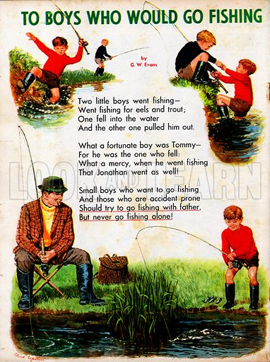 The text of the poem To Boys who would go Fishing by G W Evans, with pictures of two boys, and one boy and his father, fishing on the riverside.