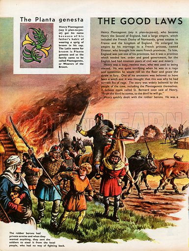 The Wonderful Story of Britain: The Good Laws of King Henry the Second. Soldiers working for a robber baron burn a village after stealing cattle and driving out the villagers; the 'planta genesta', commonly known as broom, is shown in heraldic motif, and gives us the word Plantagenet, the popular name for Geoffrey, Count of Anjou and father of Henry II, who  always wore a sprig of the flower in his cap.