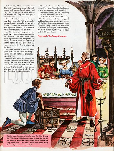The Wonderful Story of Britain: The Real Dick Whittington. At the banquet he gave for King Henry the Fifth, Dick Whittington burns the bonds of debts owed by the King, in total some sixty thousand pounds.