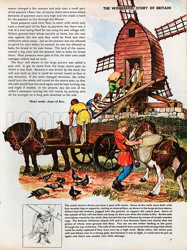 The Wonderful Story of Britain: The Peasant Farmers and their Harvest. A post mill built on four wooden supports and a central post is being turned towards the new wind direction by the miller's assistant, as more grain arrives to be ground into flour; a small cut-away diagram shows how it works.