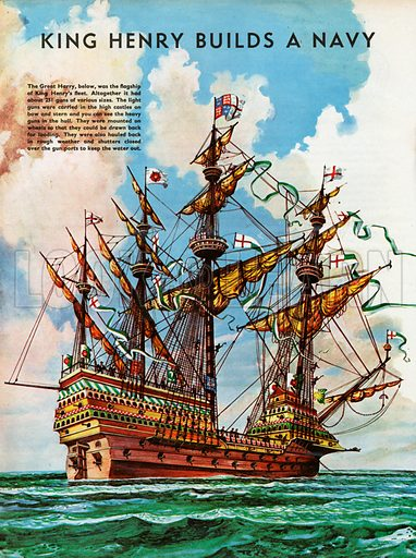 The Wonderful Story of Britain: King Henry Builds a Navy. The Great Harry, flagship of King Henry's fleet, sporting many of its 251 guns.