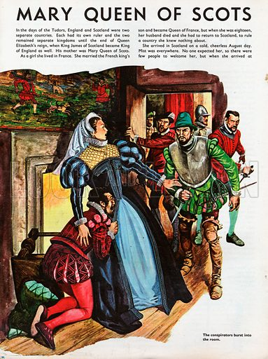 The Wonderful Story of Britain: Mary Queen of Scots. Lord Darnley's co-conspirators burst into Queen Mary's private dining room at Holyrood Palace to murder her secretary, David Riccio.
