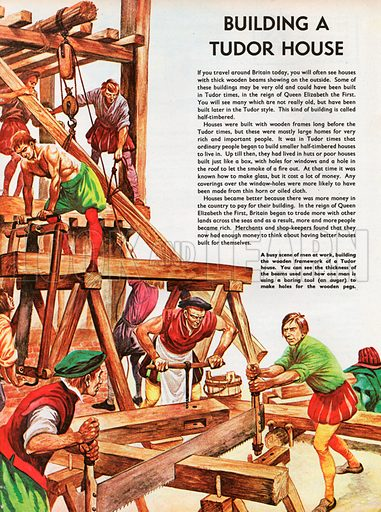 The Wonderful Story of Britain: Building a Tudor House. A busy scene of men at work, building the wooden frame of a Tudor house. The smaller picture shows the wooden framework partly filled in with wattle and daub.