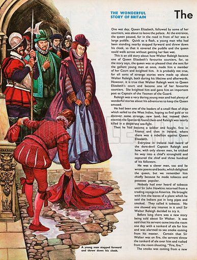The Wonderful Story of Britain: The Adventures of Sir Walter Raleigh. Walter Raleigh throws down his cloak enabling Queen Elizabeth to avoid stepping into a puddle.