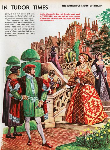 The Wonderful Story of Britain: How People Dressed in Tudor Times. A Tudor family and their friends stroll through the terraced garden of their splendid brick house with its large glass windows, topiary hedges and extensive views.