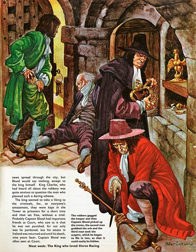 The Wonderful Story of Britain: Stealing the Crown Jewels. The robbers gag the old keeper and then Captain Blood picks up the crown as the second man grabs the orb, while the third begins to file the sceptre in two , so that it can be easily hidden.
