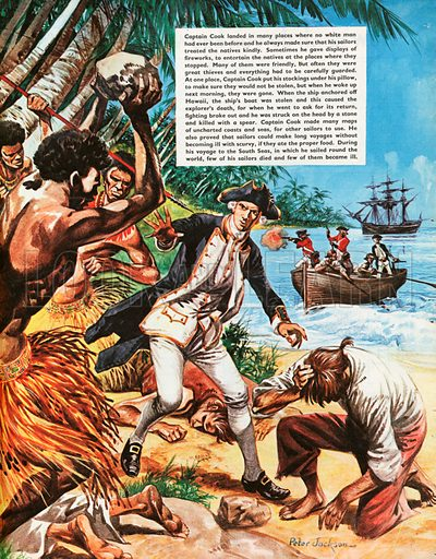 The Wonderful Story of Britain: Exploring the South Seas. The murder of Captain Cook in Hawaii by the natives who had stolen one of his boats.