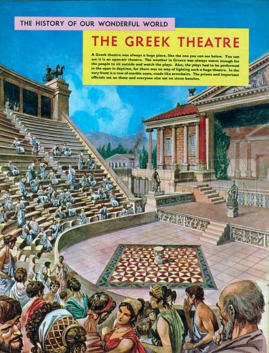 The History of Our Wonderful World: The Greek Theatre.