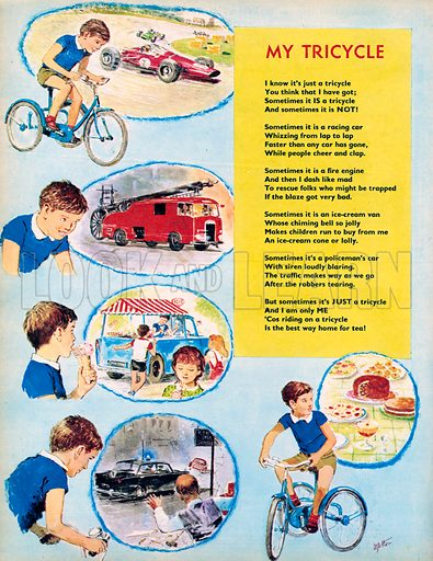My Tricycle. Poem. A young boy imagines himself riding a racing car, a fire engine, an ice cream van and a police car as he rides on his tricycle.