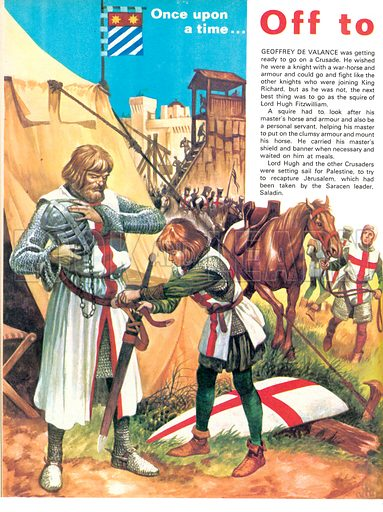 Once Upon a Time: Off to the Crusades. A squire dressing a knight for battle during the Crusades.