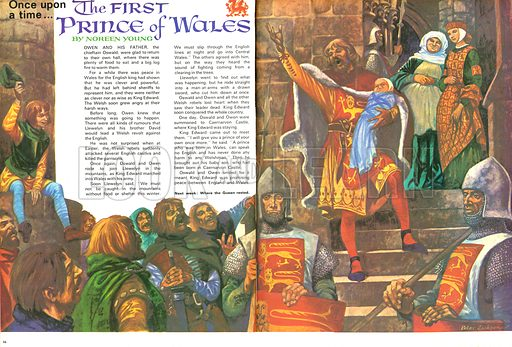 Once Upon a Time: The First Prince of Wales. Following the deaths of Llewelyn, the Welsh king, King Edward soon conquered all of Wales. Oswald and Owen, two of the Welsh rebel leaders, were summoned to Caernarvon Castle where Edward made his newborn son Prince of Wales.